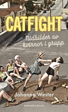 Boken Catfight - nidbilder av kvinnor i grupp av Johanna Wester