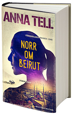Bokomslag Norr om Beirut av Anna Tell