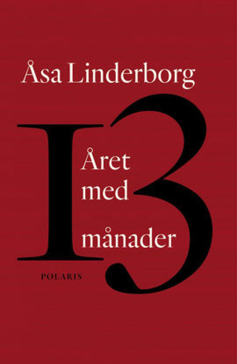 Året med 13 månader Åsa Linderborg