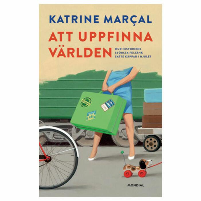 Att uppfinna världen Katrine Marçal