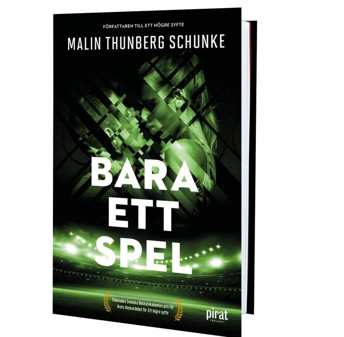 Bara ett spel, Malin Thunberg Schunke (Piratförlaget)