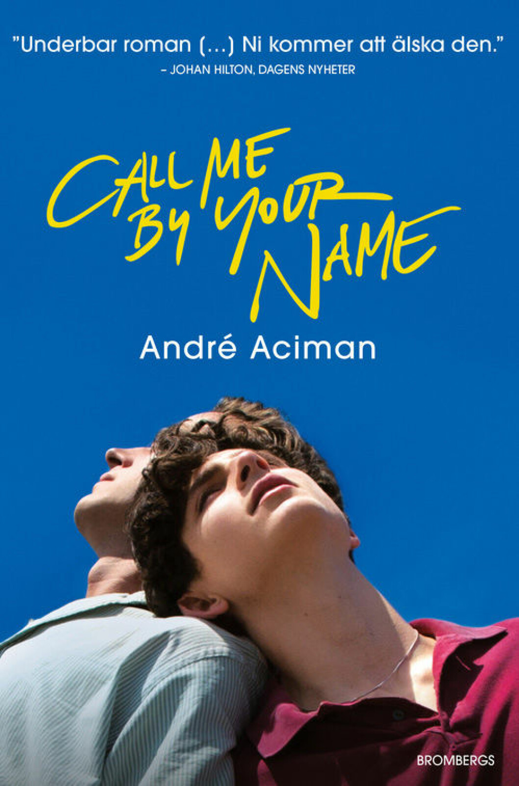 Call me by your name av André Aciman.