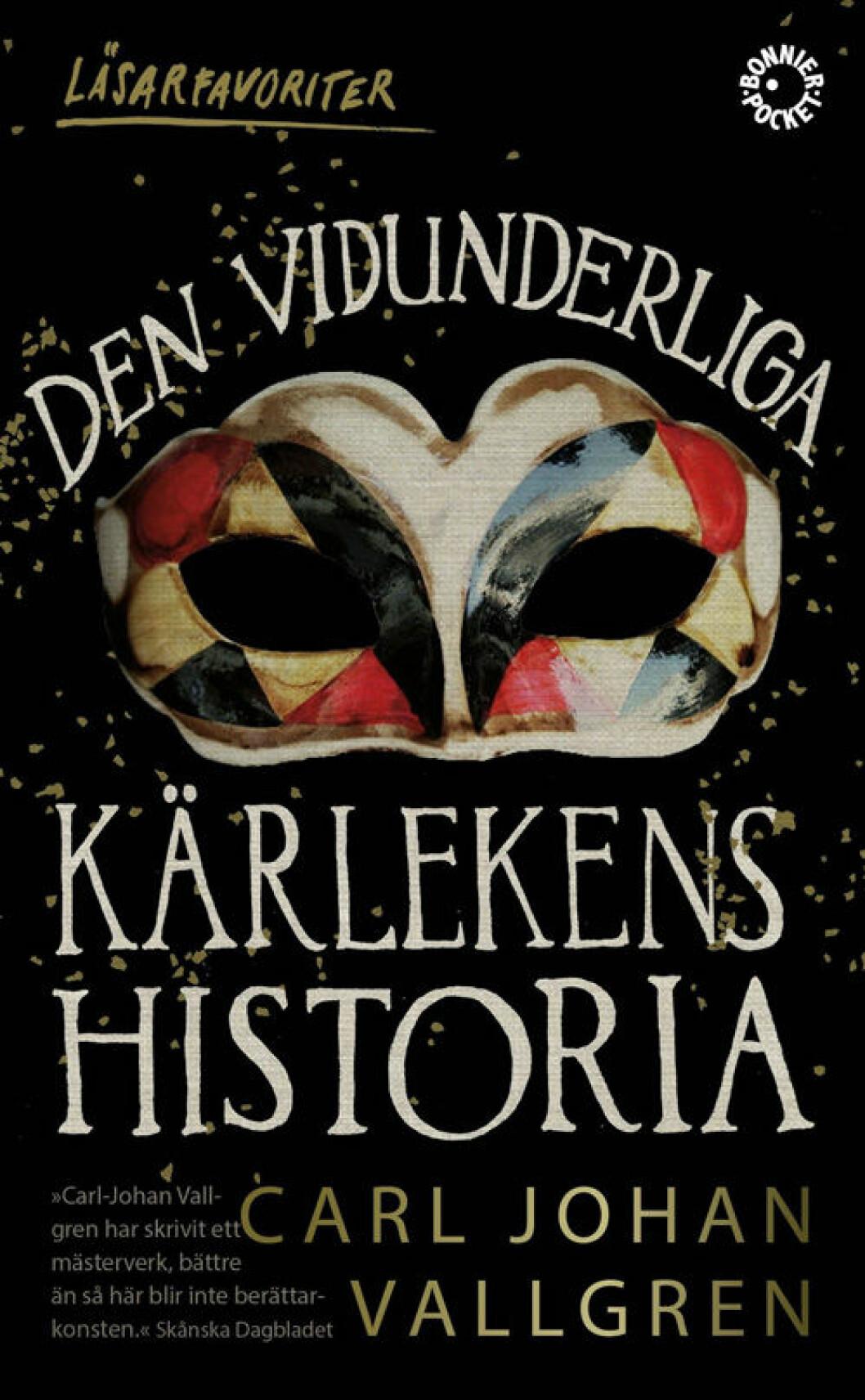 Den vidunderliga kärlekens historia av Carl Johan Vallgren.