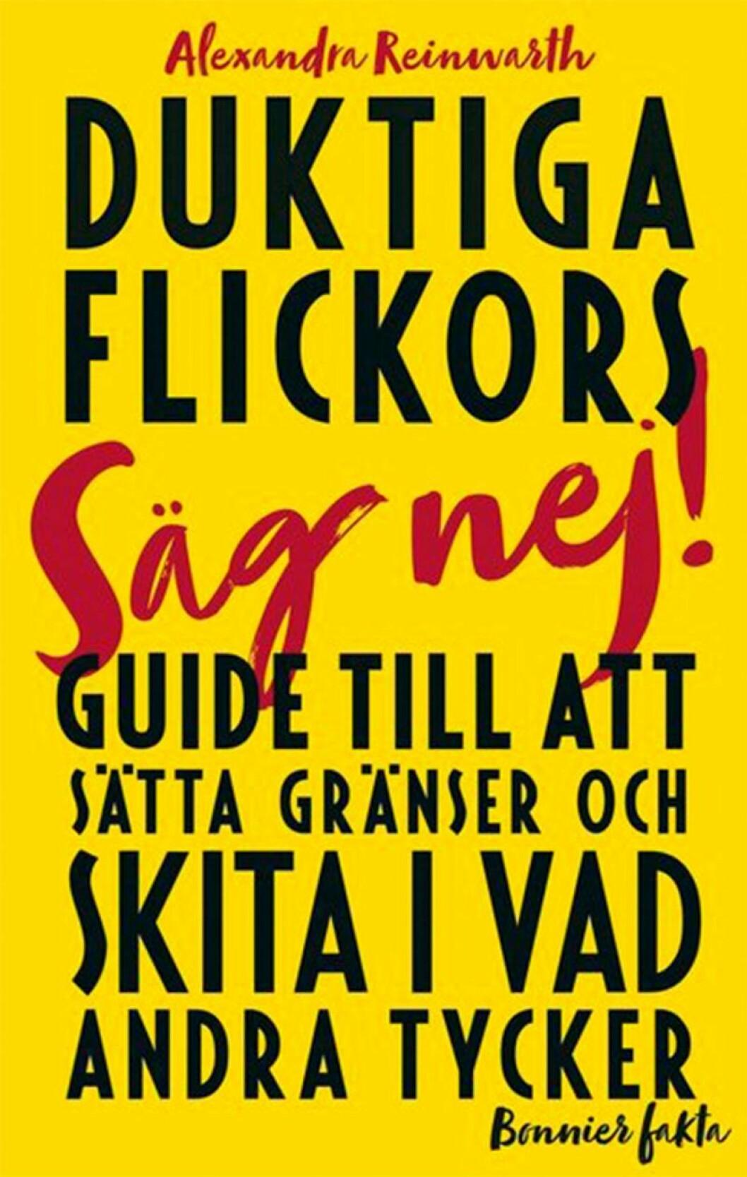 Bokomslag till Duktiga flickors guide till att sätta gränser och skita i vad andra tycker, svarta bokstäver av boktiteln täcker framsidan och en röd handskriven text där det står, säg nej!