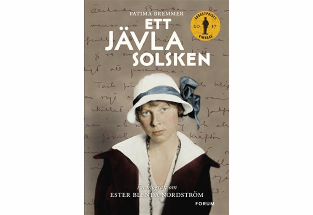 Ett jävla solsken: En biografi om Ester Blenda Nordström av Fatima Bremmer