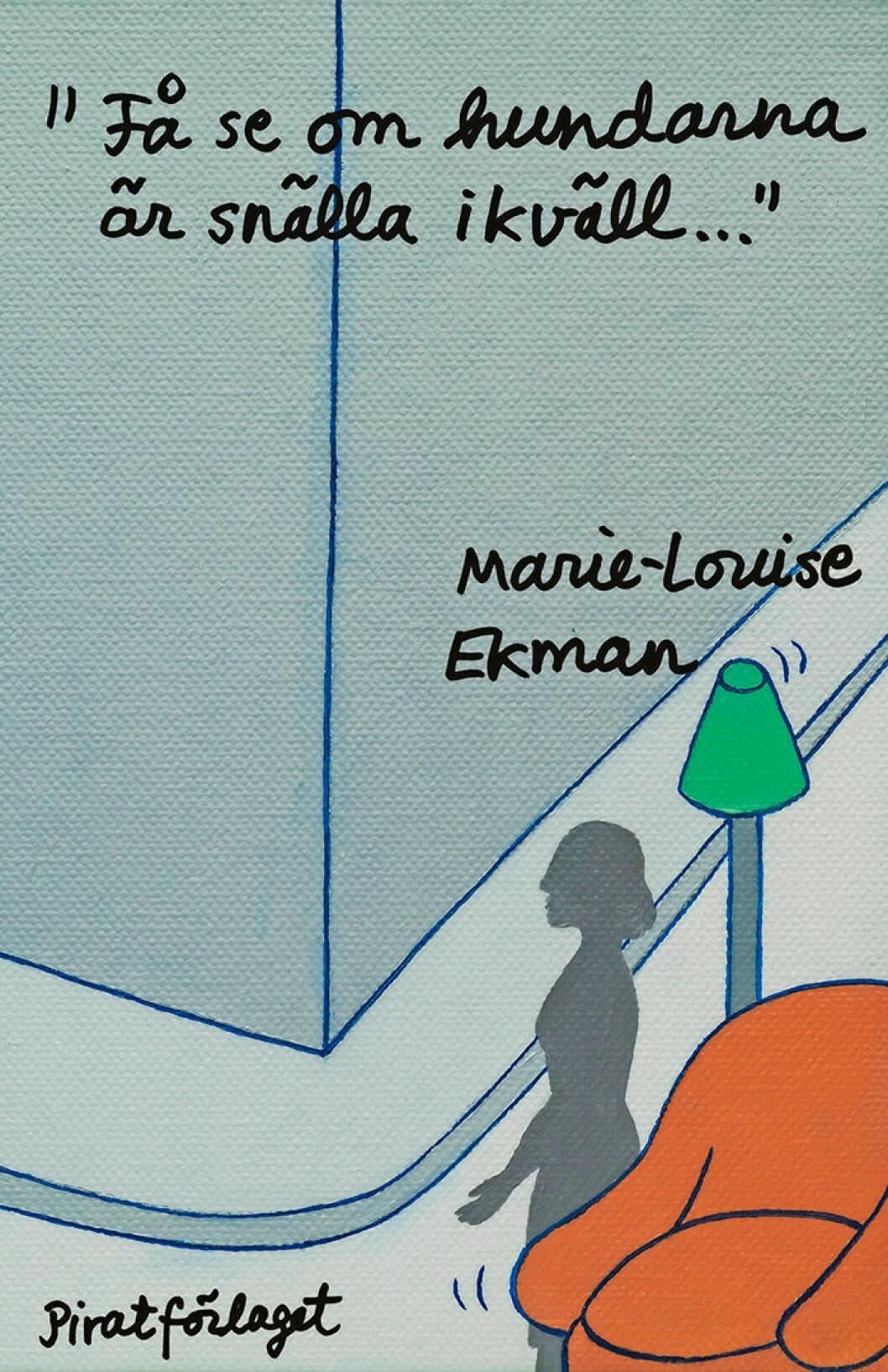 Få se om hundarna är snälla ikväll av Marie-Louise Ekman