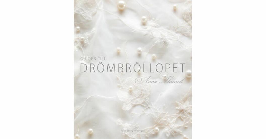 Guiden till drömbröllopet av Anna Thunel