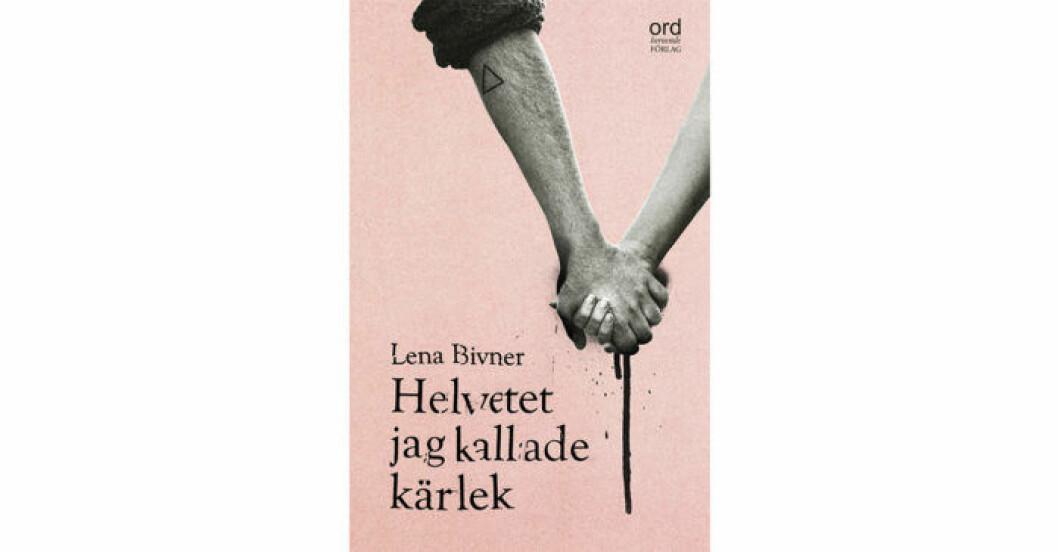 Boken Helvetet jag kallade kärlek är en sann berättelse skriven av Lena Bivner