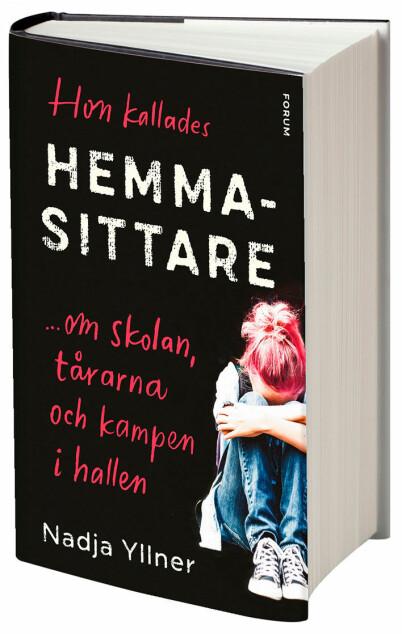 Bokomslag: Hon kallades hemmasittare … om skolan, tårarna och kampen i hallen (Forum)