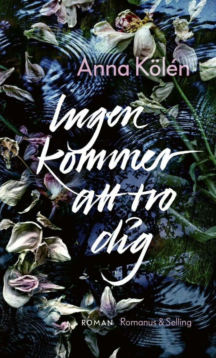 Bokomslag Ingen kommer tro dig av Anna Kölén
