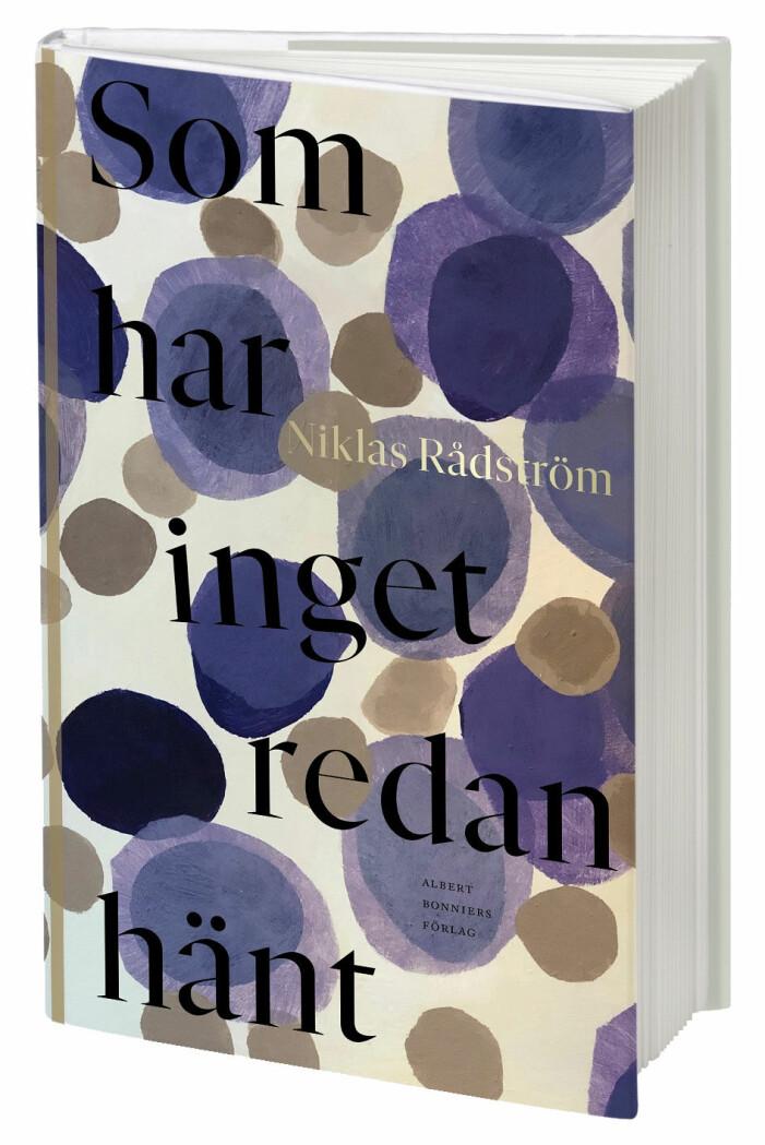 Som har inget redan hänt, Niklas Rådström, självbiografi (Albert Bonniers förlag).
