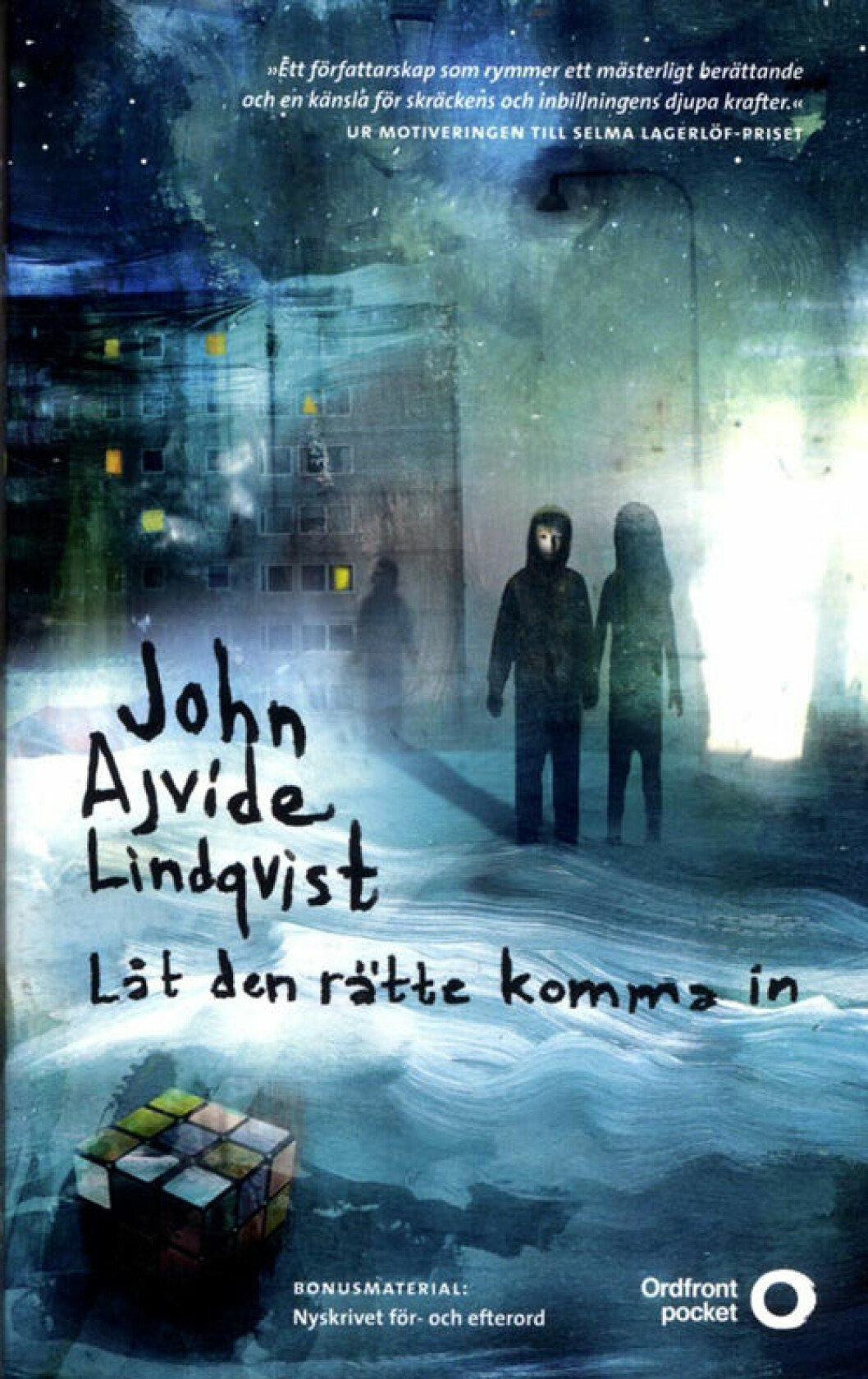 Låt den rätte komma in av John Ajvide Lindqvist.