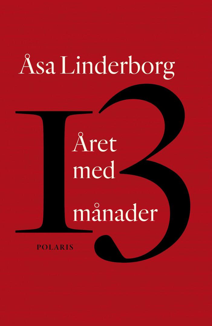 Året med 13 månader, Åsa Linderborg