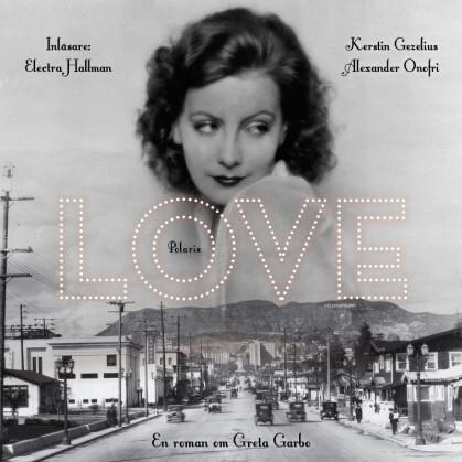 Love – en roman om Greta Garbo