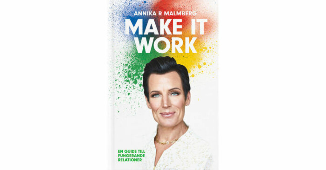 Make it work: En guide till fungerande relationer av Annika R Malmberg