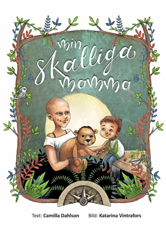 Min skalliga mamma av Camilla Dahlson och Katarina Vintrafors