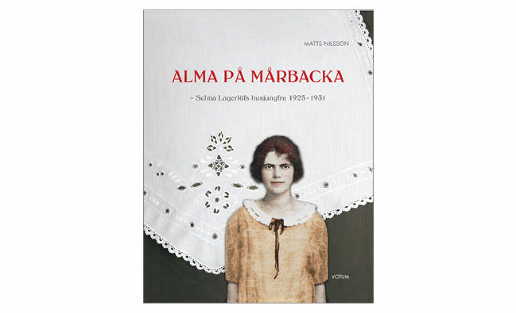 Omslag Alma på Mårbacka – Selma Lagerlöfs husjungfru