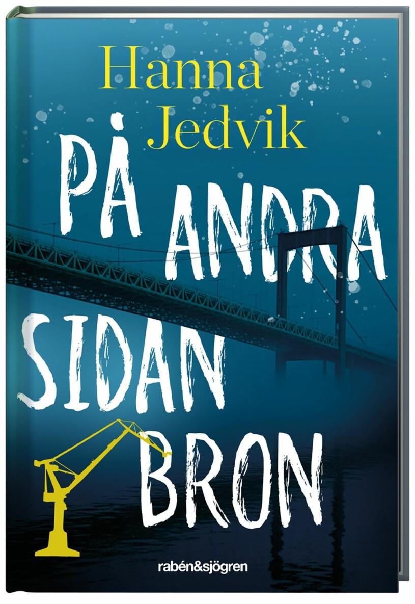 På andra sidan bron Hanna Jedvik