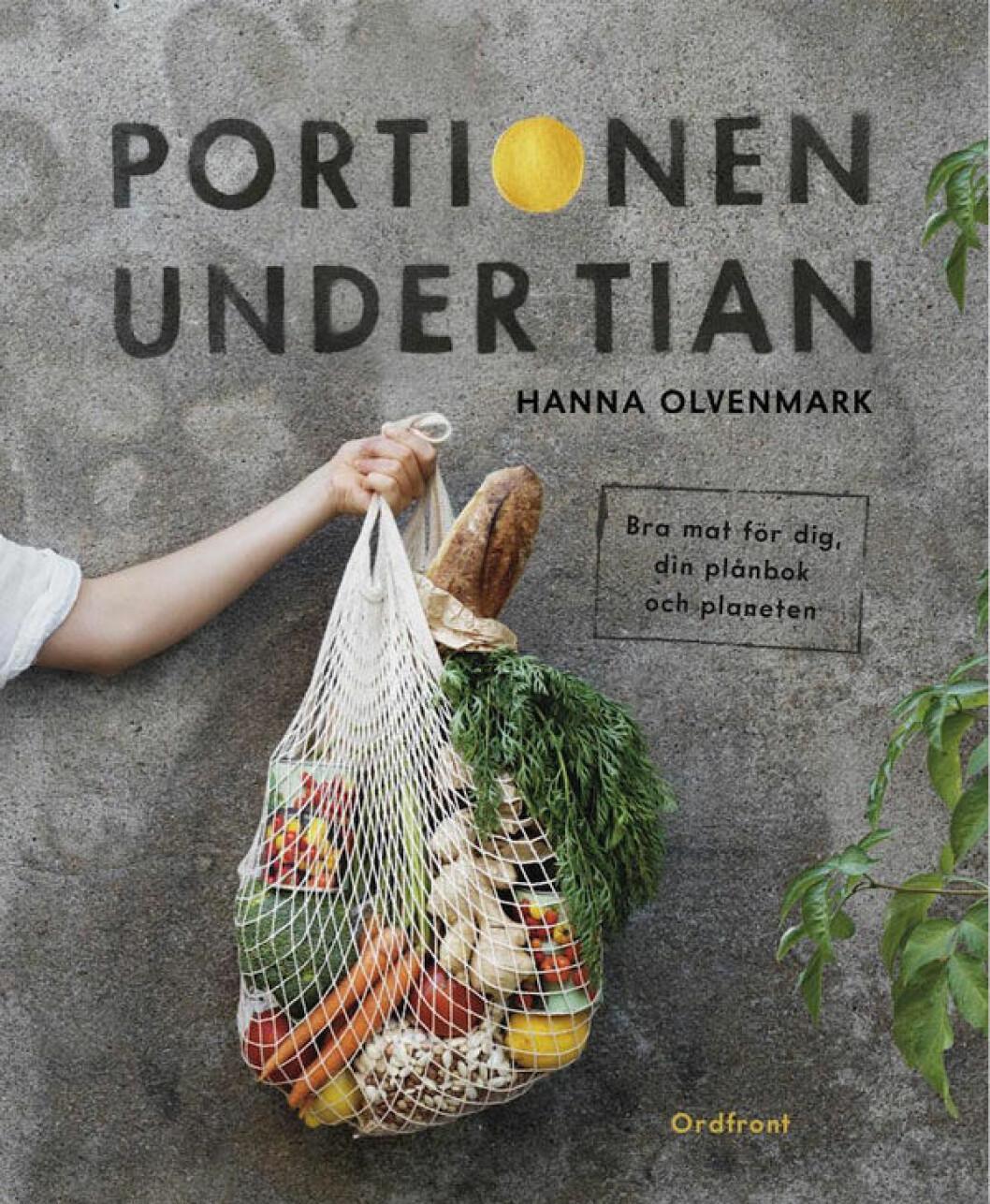 Kokboken Portionen under tian av Hanna Olvenmark.