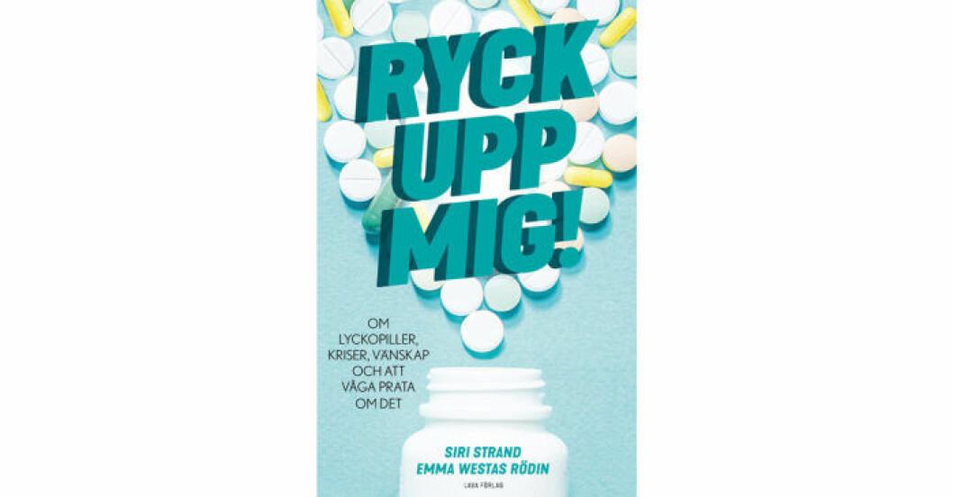 Ryck upp mig! Om lyckopiller, kriser, vänskap och att våga prata om det av Pillerpodden