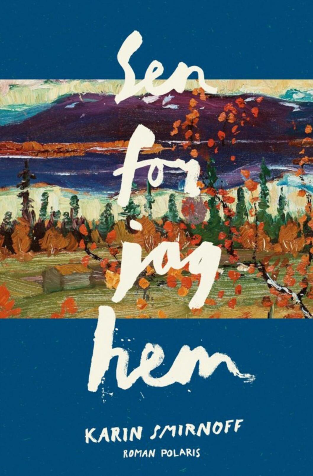 Bokomslag till Sen for jag hem, målning över berg och en stilla sjö.