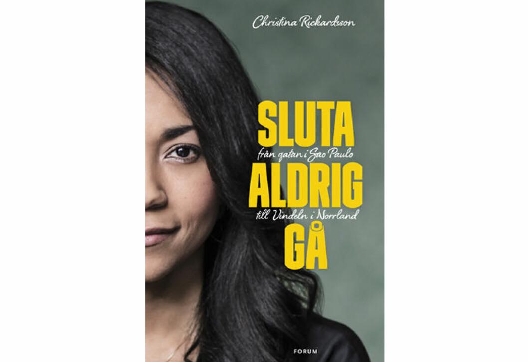Sluta aldrig gå: Från gatan i Sao Paulo till Vindeln i Norrland
