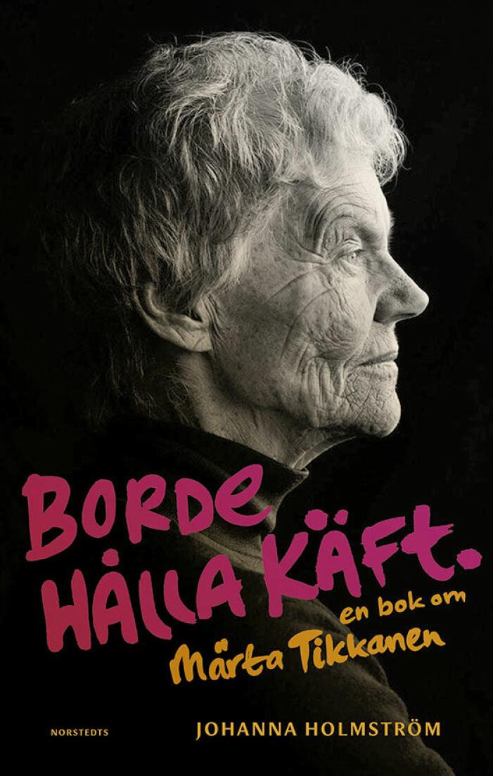 Borde hålla käft - en bok om Märta Tikkanen