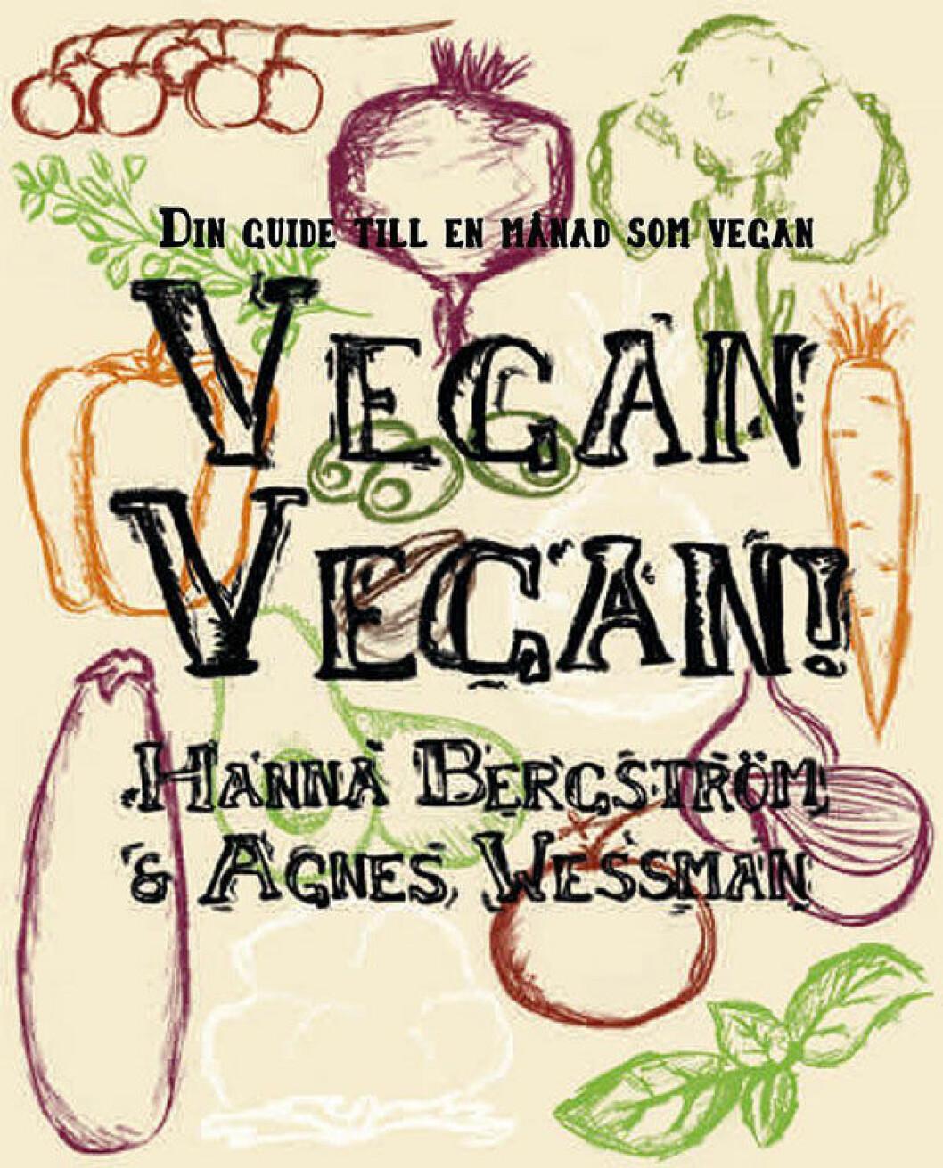 Vegan vegan! av Hanna Bergström och Agnes Wessman