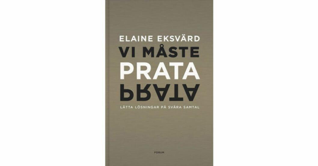 Vi måste prata: Lätta lösningar på svåra samtal av Elaine Eksvärd