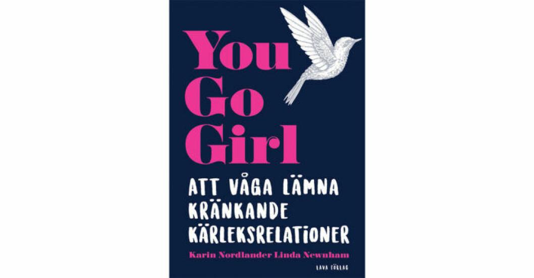 You go girl: Att våga lämna kränkande kärleksrelationer av Linda Newnham och Karin Nordlander